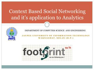 Context Based Social Networking and it's application to Analytics