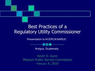 Best Practices of a  Regulatory Utility Commissioner