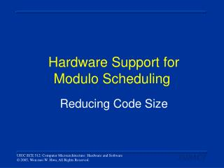 Hardware Support for  Modulo Scheduling