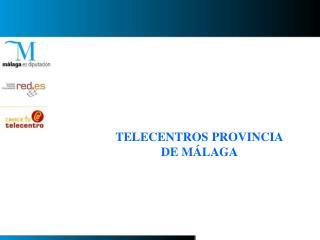 TELECENTROS PROVINCIA DE MÁLAGA
