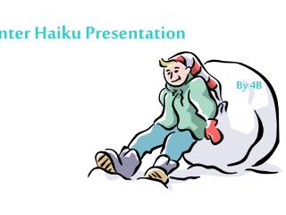 Winter Haiku Presentation