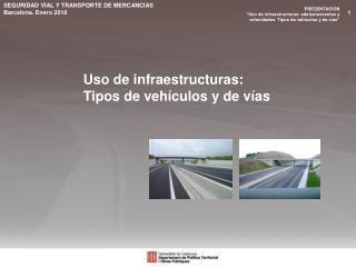 Uso de infraestructuras:  Tipos de vehículos y de vías