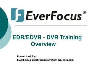 EDR/EDVR - DVR Training      		Overview
