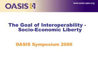 The Goal of Interoperability -     	Socio-Economic Liberty
