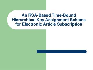 An RSA-Based Time-Bound Hierarchical Key Assignment Scheme for Electronic Article Subscription