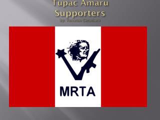 Tupac Amaru Supporters  by: Yonatan  Getachew