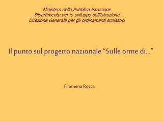 """Il punto sul progetto nazionale """"Sulle orme di…"""" Filomena Rocca"""