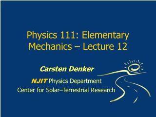 Physics 111: Elementary Mechanics   Lecture 12