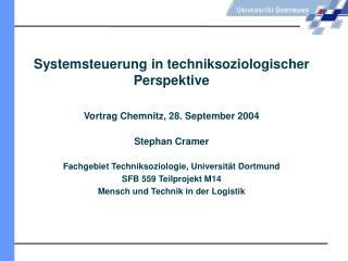 Systemsteuerung in techniksoziologischer Perspektive  Vortrag Chemnitz, 28. September 2004