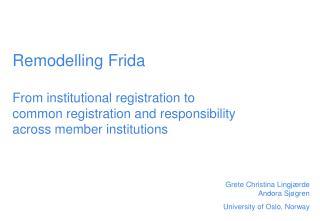 Grete Christina Lingjærde Andora Sjøgren University of Oslo, Norway