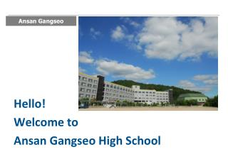 Hello! Welcome to Ansan Gangseo  High School