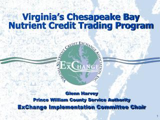 Virginia s Chesapeake Bay Nutrient Credit Trading Program