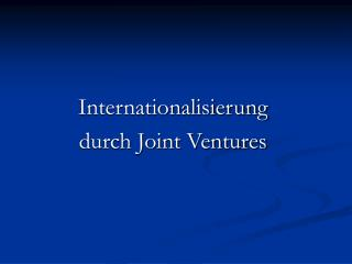 Internationalisierung  durch Joint Ventures