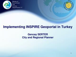 Implementing INSPIRE Geoportal in Turkey Gencay SERTER City and Regional Planner