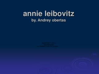 annie leibovitz by. Andrey obertas