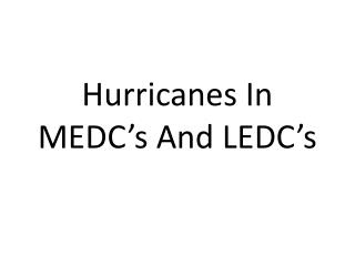 Hurricanes In MEDC s And LEDC s