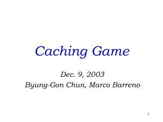 Caching Game
