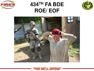 434 TH  FA BDE ROE/ EOF