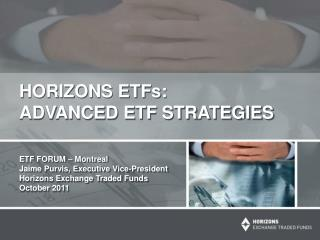 HORIZONS ETFs: ADVANCED ETF STRATEGIES