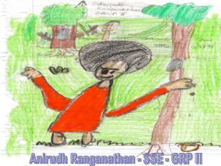 Anirudh Ranganathan - SSE - GRP II