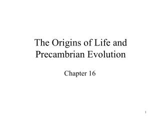 The Origins of Life and Precambrian Evolution