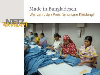 Made in Bangladesch.