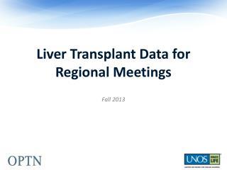 Liver Transplant Data for Regional Meetings