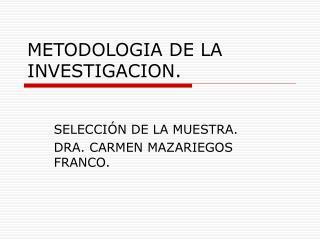 METODOLOGIA DE LA INVESTIGACION.