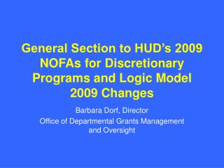 General Section to HUD's 2009 NOFAs for Discretionary Programs and Logic Model 2009 Changes