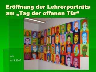 """Eröffnung der Lehrerporträts am """"Tag der offenen Tür"""""""