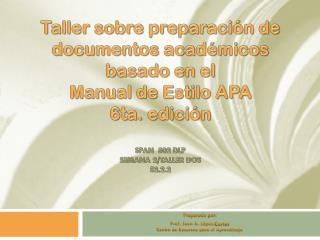 Preparado por:   Prof. Juan A. López-Cortes Centro de Recursos para el Aprendizaje