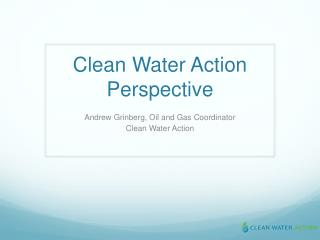 Clean Water Action Perspective