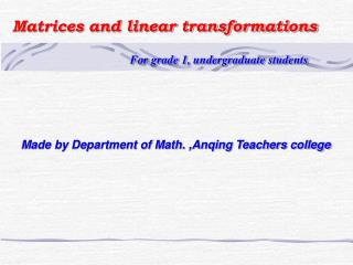 Matrices and linear transformations For grade 1, undergraduate students