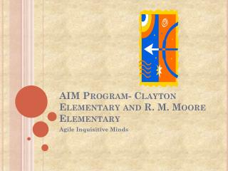 AIM Program-  Clayton Elementary and R. M. Moore Elementary