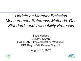 Update on Mercury Emission Measurement Reference Methods, Gas Standards and Traceability Protocols