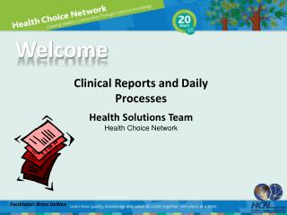 Clinical Reports and Daily Processes Health Solutions Team Health Choice Network