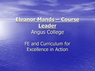 Eleanor Mands – Course Leader Angus College