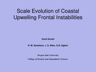 Scale Evolution of Coastal Upwelling Frontal Instabilities