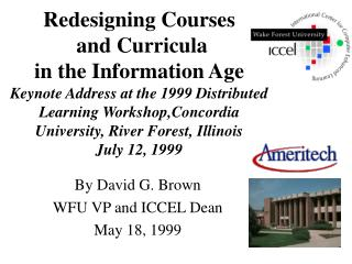 By David G. Brown WFU VP and ICCEL Dean May 18, 1999