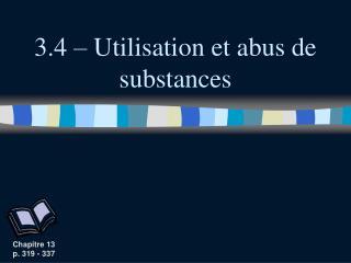 3.4 – Utilisation et abus de substances