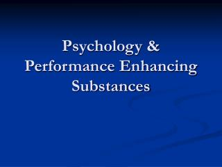 Psychology & Performance Enhancing Substances