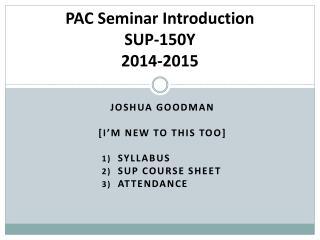 PAC Seminar Introduction SUP-150Y 2014-2015