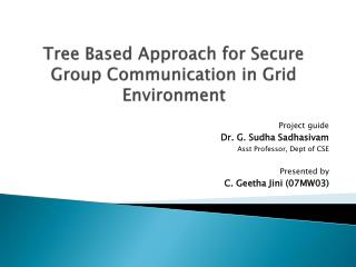 Tree Based Approach for Secure Group Communication in Grid Environment