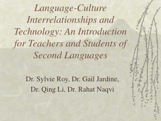 Dr. Sylvie Roy, Dr. Gail Jardine,  Dr. Qing Li, Dr. Rahat Naqvi