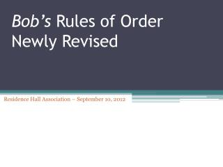 Bob's  Rules of Order Newly Revised