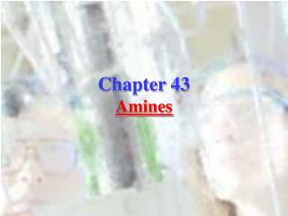 Chapter 43 Amines