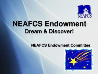 NEAFCS Endowment Dream & Discover!