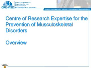 Centre of Research Expertise for the Prevention of Musculoskeletal Disorders Overview