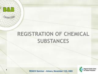 REGISTRATION OF CHEMICAL  SUBSTANCES