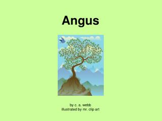 Angus by c. a. webb illustrated by mr. clip art